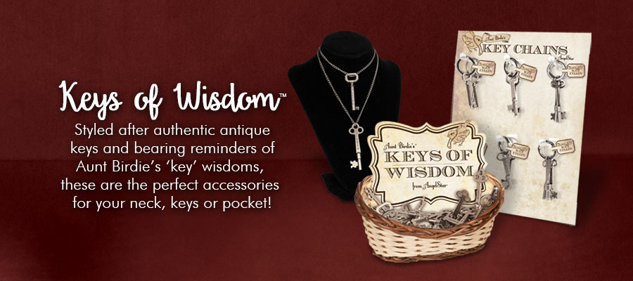 Keys of Wisdom - Styled after authentic antique keys and bearing reminder of Aunt Birdie's 'key' wisdom. These are the perfect accessories for you neck, keys, or pocket!