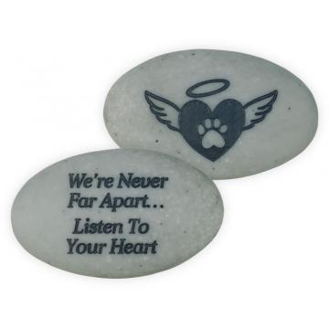 Rainbow Bridge Pet Stone - We're Never Far Apart…Listen to Your Heart